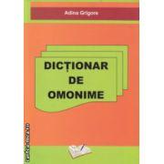 Dictionar de omonime ( Editura : Ars Libri , Autor : Adina Grigore ISBN 978-606-8088-38-9 )