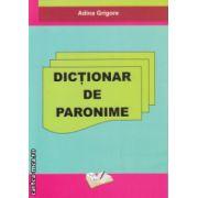 Dictionar de paronime ( Editura : Ars Libri , Autor : Adina Grigore ISBN 978-606-8088-40-2 )