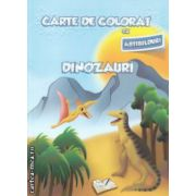 Carte de colorat cu abtibilduri Dinozauri ( Editura : Ars Libri , Autor : Adina Grigore ISBN 978-606-574-149-2 )