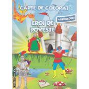 Carte de colorat cu abtibilduri Eroi de poveste ( Editura : Ars Libri ISBN 978-606-574-400-4)