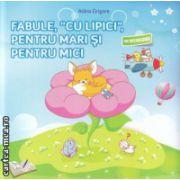 Fabule cu lipici pentru mari si pentru mici cu abtibilduri ( Editura : Ars Libri , Autor : Adina Grigore ISBN 978-606-574-300-7 )