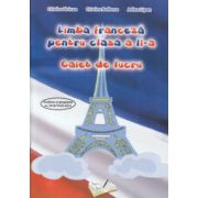 Limba franceza pentru clasa a II a caiet de lucru ( Editura: Ars Libri, Autor: Cristina Voican, Cristina Bolbose, Adina Lipan )