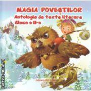 Magia povestilor antologie de texte literare clasa a II a ( Editura : Ars Libri ISBN 978-606-574-665-7 )