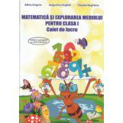 Matematica si explorarea mediului pentru clasa a I caiet de lucru ( Editura: Ars Libri, Adina Grigore, Augustin Anghel, Claudia Negritoiu ISBN 978-606-574-389-2 )