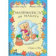 Matematica si Marty clasa a III a ( Editura : Ars Libri , Autor : Adina Grigore , Mihaela Crivac ISBN 978-606-8088-16-7 )