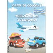 Carte de colorat cu abtibilduri Mijloace de transport ( Editura : Ars Libri , Autor : Adina Grigore ISBN 978-606-574-150-8 )
