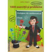 1000 exercitii si probleme clasa I  ( Editura : Ars Libri , Autor : Adina Grigore ISBN 978-606-574-381-6 )