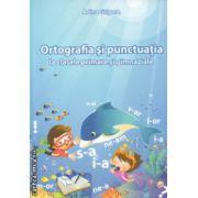 Ortografia si punctuatia la clasele primare si gimnaziale ( Editura : Ars Libri , Autor : Adina Grigore ISBN 978-606-574-205-5 )