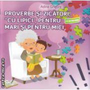 Proverbe si zicatori cu lipici pentru mari si mici cu abtibilduri ( Editura : Ars Libri , Autor : Adina Grigore ISBN 978-606-574-298-7 )