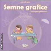 Semne grafice clasa pregatitoare ( Editura : Ars Libri , Autor : Adina Grigore ISBN 978-606-574-376-2 )