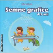 Semne grafice 4 - 5 ani ( Editura : Ars Libri , Autor : Adina Grigore ISBN 978-606-574-257-4 )