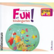 Fun at Kindergarten grupa mijlocie ( Editura : Booklet , Autor : Cristina Mircea ISBN 978-606-590-209-1 )