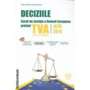 Deciziile Curtii de Justitie a Uniunii Europene privind TVA ( Editura : Confisc ISBN 978-973-1895-90-1 )