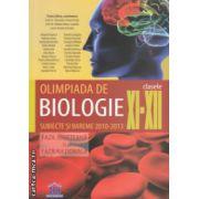Olimpiada de biologie clasele XI XII subiecte si bareme 2010 2013 faza judeteana si faza nationala ( Editura: DPH, Autor: Traian Saitan ISBN 978-606-683-106-6 )