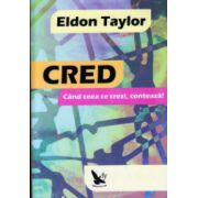 CRED! Cand ceea ce crezi conteaza ( Editura: For You, Autor: Eldon Taylor ISBN 978-606-639-058-3 )