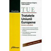 Tratatele Uniunii Europene 1 Februarie 2015 ( Editura: Hamangiu ISBN 978-606-27-0072-0 )