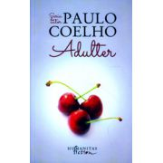 Adulter ( Editura: Humanitas, Autor: Paulo Coelho ISBN 978-973-689-759-7 )