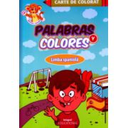 Carte de colorat Palabras y colores ( Editura: Integral ISBN 978-973-8209-24-4 )