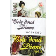 Cele doua Diane vol I si II ( Editura: Lider, Autor: Alexandre Dumas ISBN 978-973-629-344-3 )