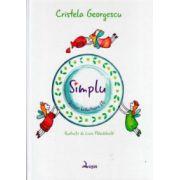 Simplu, Versuri Hranitoare Vol 1 ( Editura: Logos, Autor: Cristela Georgescu ISBN 978-973-8131-84-2 )