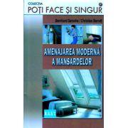 Amenajarea moderna a mansardelor ( Editura: Mast, Autor: Bernhard Serexhe, Christian Berndt ISBN 978-606-649-052-8 )