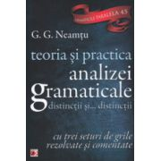 Teoria si practica analizei gramaticale distinctii si... distinctii ( ( Editura: Paralela 45, Autor: G. G. Neamtu ISBN 978-973-47-1872-6 )