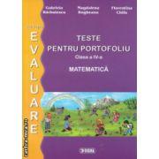 Teste pentru potrofoliu clasa a IV a Matematica ( Editura : Sigma , Autor : Gabriela Barbulescu , Magdalena Bogheanu , Florentina Chifu ISBN 978-606-727-002-0 )