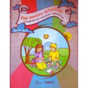 Fise pentru activitati integrate pe proiecte tematice 3-4 ani ( Editura: Trend, Autor: Elena Bolanu ISBN 978-606-8664-00-2 )