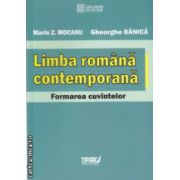 Limba romana contemporana formarea cuvintelor ( Editura : Tiparg , Autor : Marin Z. Mocanu , Gheorghe Banica ISBN 978-973-735-547-8 )