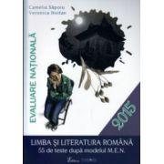 Evaluare nationala la Limba si literatura romana, 55 de teste 2015 ( Editura: Trend, Autor: Camelia Sapoiu, veronica Hoitan ISBN 978-606-8370-70-5 )