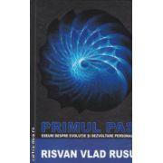 Primul pas eseuri despre evolutie si dezvoltare personala ( Editura : Trinity , Autor : Risvan Vlad Rusu ISBN 9786068320273 )