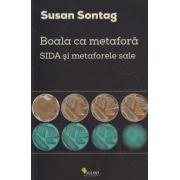 Boala ca metafora ( Editura: Vellant, Autor: Susan Sontag ISBN 978-606-8642-03-1 )