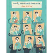 Cum iti poate schimba Proust viata ( Editura: Vellant, Autor: Alain de Botton ISBN 978-606-8642-08-6 )