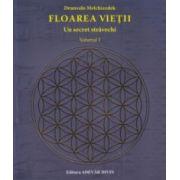 Floarea Vietii Un secret stravechi vol 1 ( Editura: Adevar Divin, Autor Drunvalo Melchiezedek ISBN 978-606-8420-72-1 )