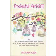 Proiectul fericirii ( Editura: Adevar Divin, Autor: Gretchen Rubin ISBN 978-606-8420-80-6 )
