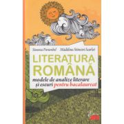 Literatura romana modele de analize literare si eseuri pentru bacalaureat ( Editura: All, Autor: Simona Porumbel, Madalina Stancioi-Scarlat ISBN 9789736848872 )