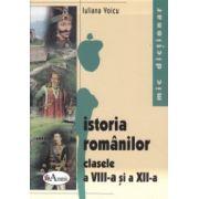Mic dictionar de istoria romanilor clasele a VIII - a si a XII -a ( Editura: Aramis, Autor: Iuliana Voicu ISBN 978-973-679-571-8 )