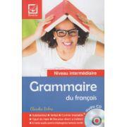 Grammaire du francais + audio CD ( Editura: Booklet, Autor: Claudia Dobre ISBN 978-606-590-113-1 )
