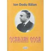Octavian Goga ( Editura: Dacoromana, Autor: Ion Dodul Balan ISBN 978-973-7782-45-8 )