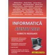 Informatica Atestat 2015 subiecte rezolvate ( Editura: L & S, Autor: Stefania Penea, Carmen Minca ISBN 978-973-7658-41-8)