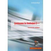 Sabloane in limbajul C + + ( Editura: L & S, Autor: Constantin Galatan ISBN 978-973-7658-20-3 )