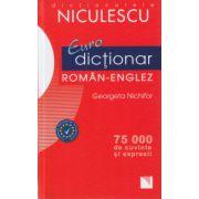 Euro dictionar Roman- Engleza 75. 000 de cuvinte si expresii ( Editura: Niculescu, Autor: Georgeta Nichifor ISBN 978-973-748-894-7 )