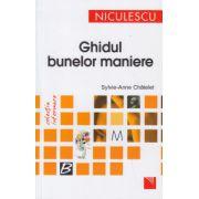 Ghidul bunelor maniere ( Editura: Niculescu, Autor: Sylvie-Anne Chatelet ISBN 978-973-748-908-1 )