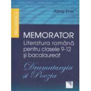 Memorator Literatura romana pentru clasele 9-12 si bacalaureat, Dramaturgia si Poezia ( Editura: Niculescu, Autor: Alina Ene ISBN 978-973-748-888-6 )