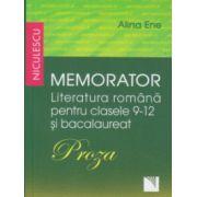 Memorator Literatura romana pentru clasele 9-12 Proza ( Editura: Niculescu, Autor: Alina Ene ISBN 978-973-748-887-9 )