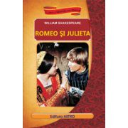 Romeo si Julieta ( editura: Astro, autor: William Shakespeare, ISBN 978-606-8148-71-7 )