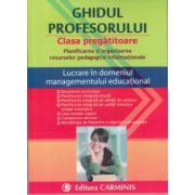 Ghidul profesorului Clasa pregatitoare ( Editura: Carminis ISBN 978-973-123-242-3 )