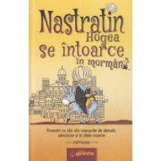Nastratin Hogea se intoarce in mormant ( Editura: Ganesha ISBN 978-606-93574-5-3 )