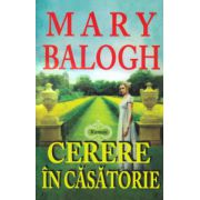 Cerere in casatorie ( Editura: Lider, Autor: Mary Balogh ISBN 978-973-629-361-0 )
