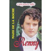 Renny ( Editura: Lider, Autor: Mazo de la Roche ISBN 978-973-629-357-3 )